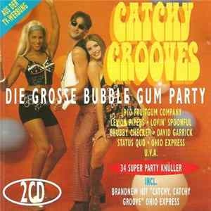 Various - Catchy Grooves - Die Grosse Bubble Gum Party herunterladen