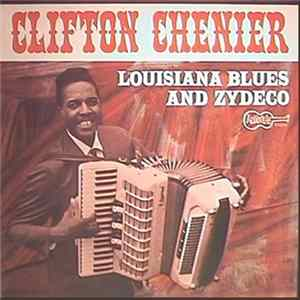 Clifton Chenier - Louisiana Blues And Zydeco herunterladen