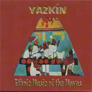 Various - Yazkin - Ethnic Music Of The Mayas herunterladen
