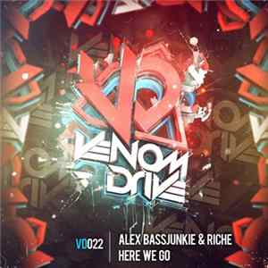 Alex Bassjunkie & Riche - Here We Go herunterladen