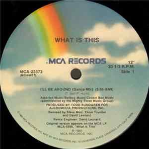 What Is This - I'll Be Around (Extended Dance Mix) herunterladen