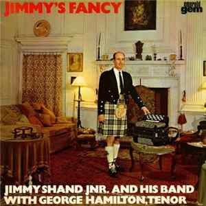 Jimmy Shand Jnr. And His Band With George Hamilton - Jimmy's Fancy herunterladen