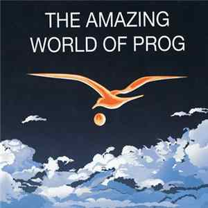 Various - The Amazing World Of Prog herunterladen
